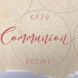 GF/V Communion Recipe