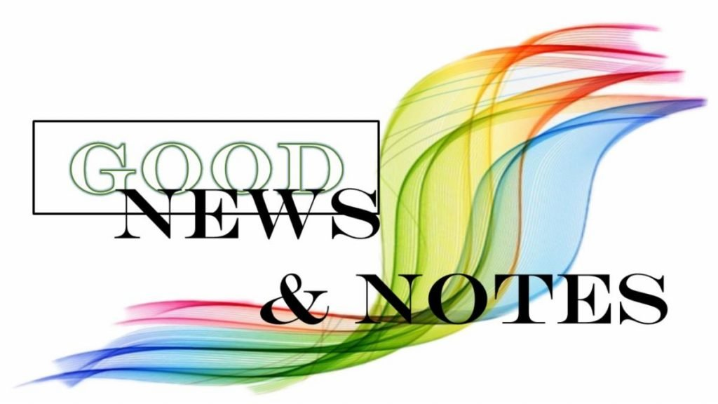 Good News and Notes