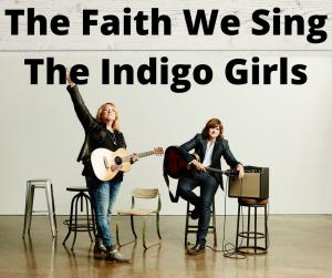 The Faith We Sing The Indigo Girls