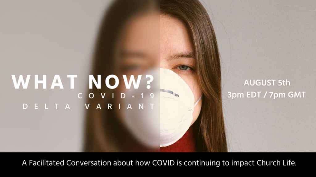 What Now? A facilitated conversation about how COVID is continuing to impact church life.